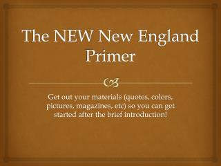 The NEW  New  England Primer