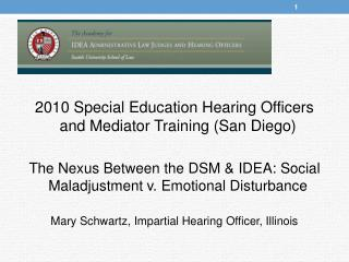 2010 Special Education Hearing Officers and Mediator Training San Diego  The Nexus Between the DSM  IDEA: Social Maladju