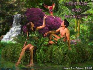 CREATION AND MORALITY