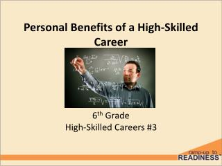 Personal Benefits of a High-Skilled Career