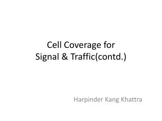 Cell Coverage for  Signal & Traffic(contd.)