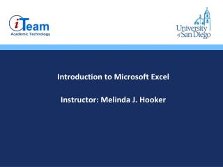Introduction to Microsoft Excel Instructor :  Melinda J. Hooker