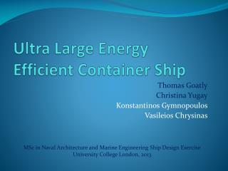 Ultra Large  E nergy  E fficient Container Ship