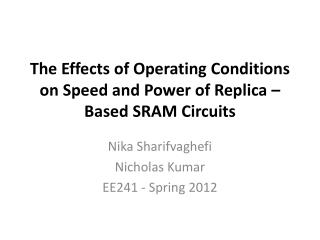 The Effects of Operating Conditions on Speed and Power of Replica – Based SRAM Circuits