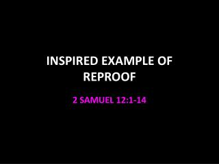 INSPIRED EXAMPLE OF REPROOF