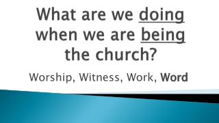 What are we  doing  when we are  being  the church?