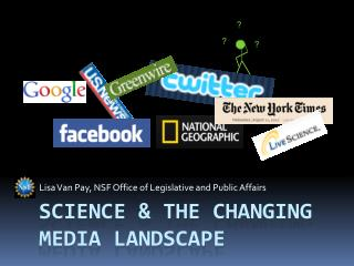 SCIENCE & The Changing media landscape