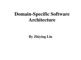 Domain-Specific Software Architecture