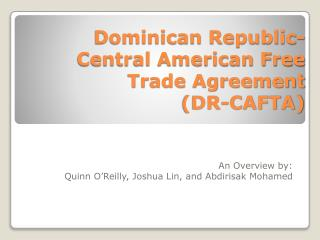 Dominican Republic-Central American Free Trade Agreement  (DR-CAFTA)