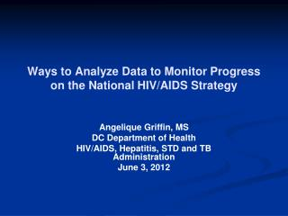 Ways to Analyze Data to Monitor Progress on the National HIV/AIDS Strategy