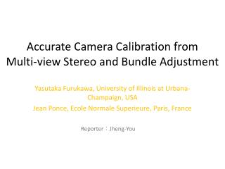 Accurate Camera Calibration from  Multi-view Stereo and Bundle Adjustment