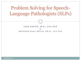 Problem Solving for Speech- Language Pathologists (SLPs)