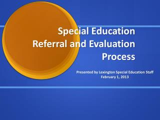 Special Education Referral and Evaluation Process