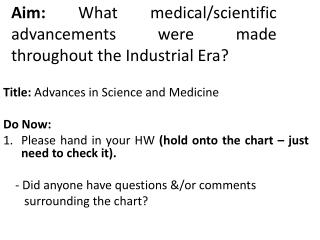 Aim:  What medical/scientific advancements were made throughout the Industrial Era?