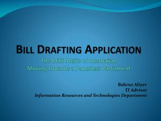 Bill  Drafting Application The Milli Mejlis of Azerbaijan  Moving Towards a Paperless Parliament