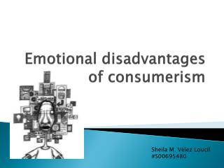disadvantages in consumerism