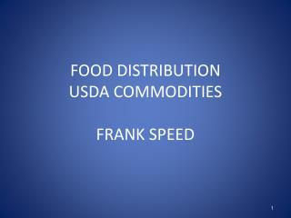 FOOD DISTRIBUTION USDA COMMODITIES FRANK SPEED