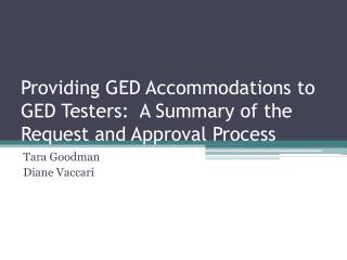 Providing GED Accommodations to GED Testers:  A Summary of the Request and Approval Process