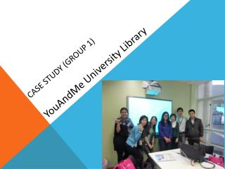 Case Study (Group 1) YouAndMe  University Library