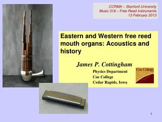 CCRMA –  Stanford University Music  318 – Free Reed Instruments 13 February 2013