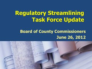 Regulatory Streamlining Task Force Update