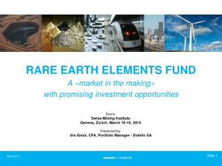 RARE EARTH ELEMENTS FUND A « market  in the  making » with promising investment opportunities