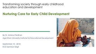 By Dr. Almina Pardhan Aga Khan University Institute for Educational Development