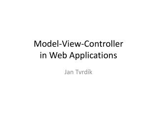 Model-View-Controller in Web  Applications
