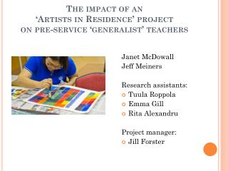 The impact of an  ' Artists in Residence' project  on  pre-service 'generalist' teachers