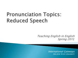 Pronunciation Topics: Reduced Speech