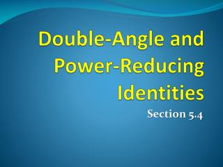 Double-Angle and Power-Reducing Identities