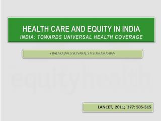 HEALTH CARE AND EQUITY IN INDIA INDIA: TOWARDS UNIVERSAL HEALTH COVERAGE