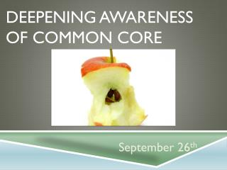 Deepening Awareness  of Common Core