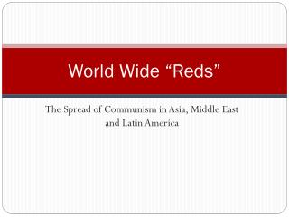 "World Wide ""Reds"""