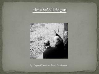 How WWII Began