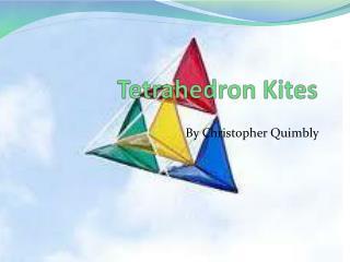 Tetrahedron Kites