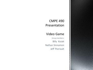 CMPE 490  Presentation Video Game