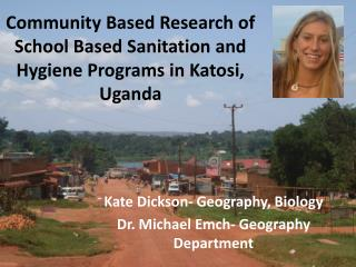 Community Based Research of School Based Sanitation and Hygiene Programs in  Katosi , Uganda