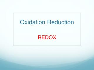 Oxidation Reduction