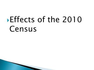 Effects of the 2010 Census