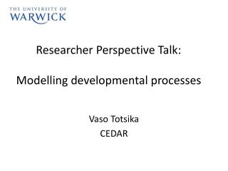 Researcher Perspective Talk: Modelling developmental processes