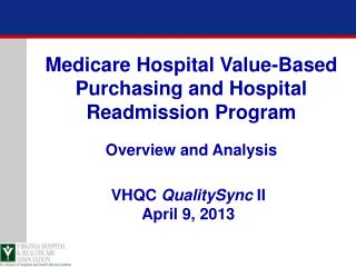 Medicare Hospital Value-Based Purchasing and Hospital Readmission Program Overview and Analysis