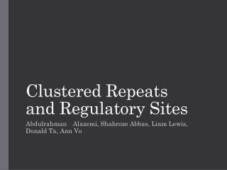 Clustered Repeats and Regulatory Sites