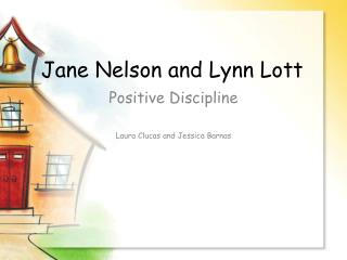Jane Nelson and Lynn Lott