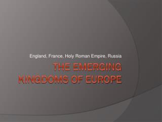 The Emerging Kingdoms of Europe