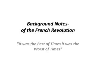 Background Notes-  of  the French Revolution