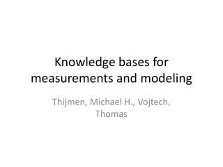 Knowledge bases for measurements and modeling