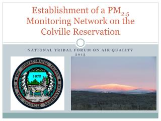 Establishment of a PM 2.5  Monitoring Network on the Colville Reservation