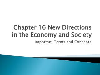 Chapter 16 New Directions in the Economy and Society