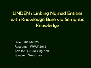 LINDEN : Linking Named Entities with Knowledge  Base  via Semantic Knowledge